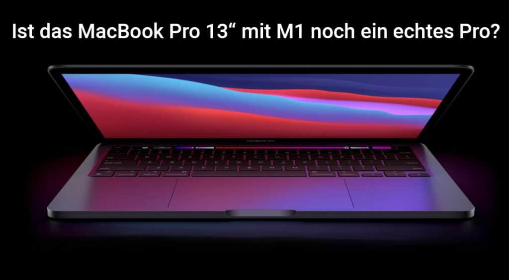 """Ist das MacBook Pro 13"""" mit M1 noch ein echtes Pro?"""